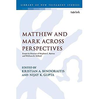 Matthew and Mark Across Perspectives: Essays in Honour of Stephen C. Barton and William R. Telford (The Library of New Testament Studies)