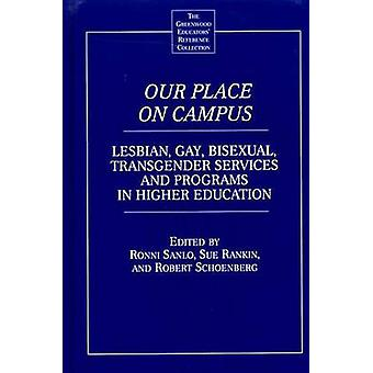 Our Place on Campus Lesbian Gay Bisexual Transgender Services and Programs in Higher Education by Schoenberg & Robert