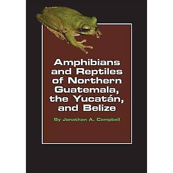Padder og krybdyr nordlige Guatemala Yucatan og Belize af Campbell & Jonathan A