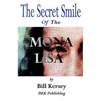 The Mona Lisa Secret Smile by Kersey & Roger Woodford