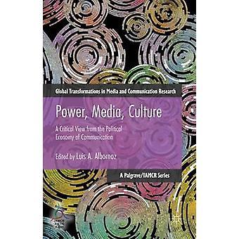 Macht Medien Kultur kritisch aus der politischen Ökonomie der Kommunikation von Albornoz & Luis