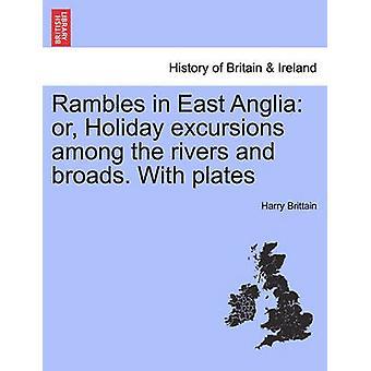 Rambles in East Anglia o vacanza escursioni fra i fiumi e le pupe. Con piastre da Harry & Brittain