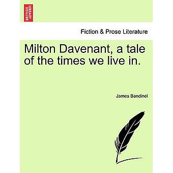 ミルトン Davenant 私たちが住んでいる時代の物語。バイ Bandinel & ジェームス
