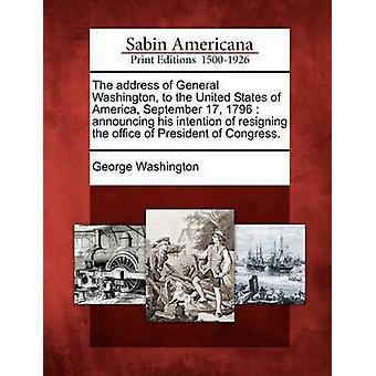 عنوان واشنطن العامة للولايات المتحدة الأمريكية 17 سبتمبر 1796 يعلن عزمه على الاستقالة في مكتب