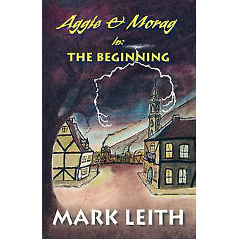Aggie Morag am Anfang von Leith & Mark