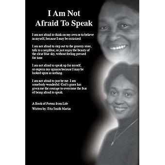 I Am Not Afraid to Speak by Martin & Etta Smith
