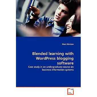Blended learning with WordPress blogging software by Krsten & Marc