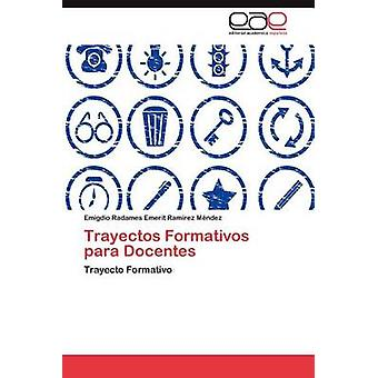 Trayectos Formativos para Docentes av Ramrez Mndez Emigdio Radames Emerit