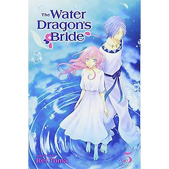 The Water Dragon's Bride - Vol. 5 by Rei Toma - 9781421596556 Book