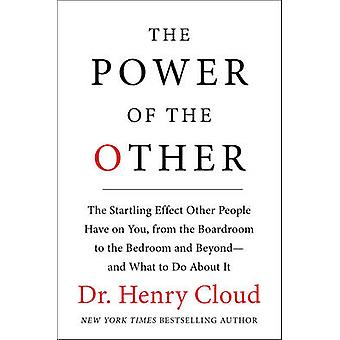 The Power of the Other - The Startling Effect Other People Have on You