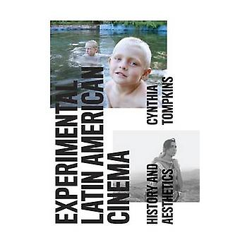 Experimental Latin American Cinema - History and Aesthetics by Cynthia