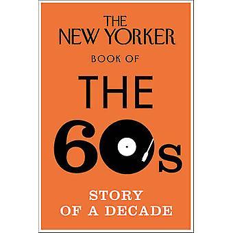 Le livre de New Yorker des années 60-histoire d'une décennie-9780434022434 livre