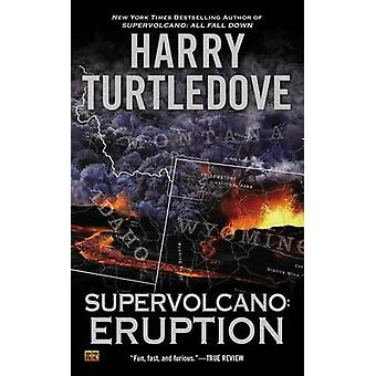 Supervolcano - Eruption by Harry Turtledove - 9780451413666 Book