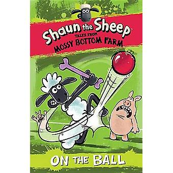 Shaun the Sheep - On the Ball by Martin Howard - Andy Janes - 97807636