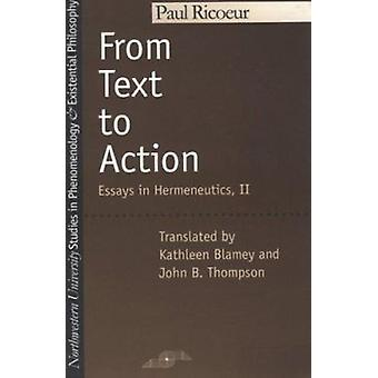 From Text to Action - Essays in Hermeneutics - Vol 2 by Paul Ricoeur -