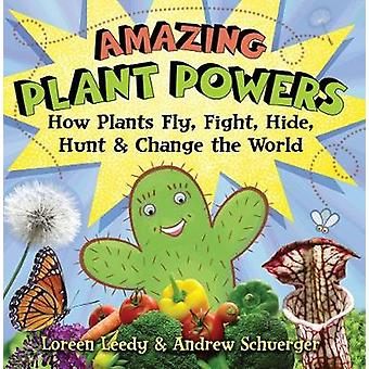 Amazing Plant Powers - How Plants Fly - Fight - Hide - Hunt - and Chan