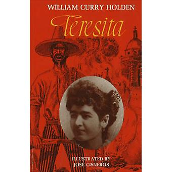 Teresita by William Curry Holden - 9780916144258 Book