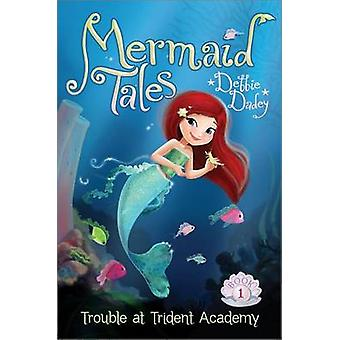 Trouble at Trident Academy by Debbie Dadey - 9781442449787 Book