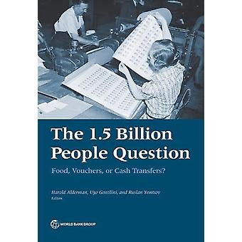 The 1.5 Billion People Question - Food - Vouchers - or Cash Transfers?
