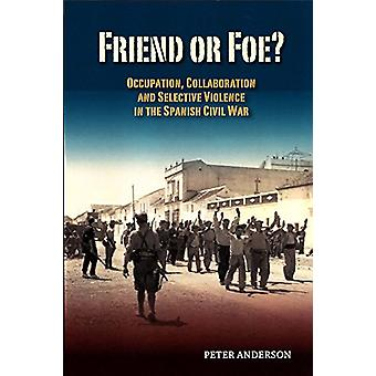 Friend or Foe? - Occupation - Collaboration & Selective Violence in th