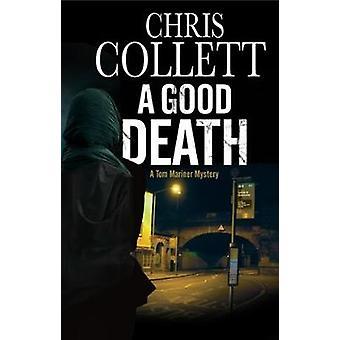 A Good Death by Chris Collett - 9781847517654 Book
