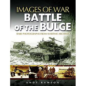 The Battle of the Bulge by Andrew Rawson - 9781844151851 Book