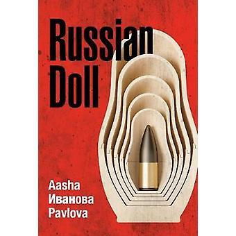 Russian Doll - The Private Journal of Aasha Ivanova Pavlova Redacted b