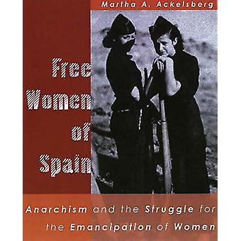 Free Women of Spain - Anarchism and the Struggle for the Emancipation
