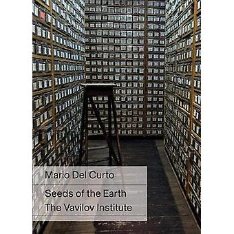 Mario del Curto - Seeds of the Earth - The Vavilov Institute by Mario D