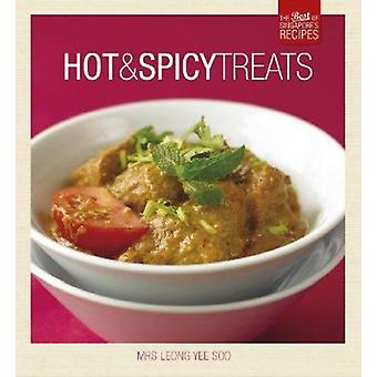 Hot and Spicy Treats - The Best of Singapore's Recipes by Yee Soo Leon