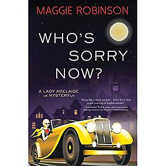 Who's Sorry Now?: A Lady Adelaide Mystery (Lady Adelaide Mysteries)
