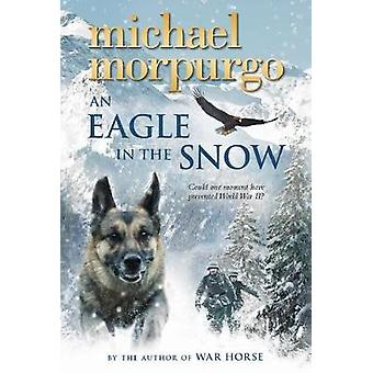 An Eagle in the Snow by Michael Morpurgo - 9781250105141 Book
