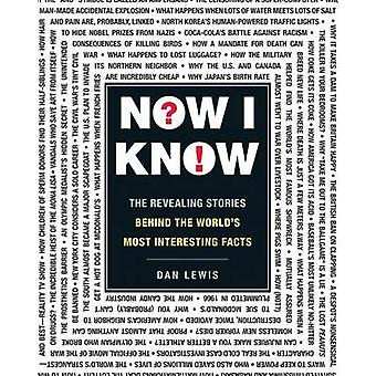 Now I Know - The Revealing Stories Behind the World's Most Interesting