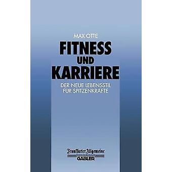 Fitness und Karriere der Neue Lebensstil fur Spitzenkrafte van Otte & Max