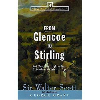 From Glencoe to Stirling - Rob Roy - The Highlanders - & Scotland'