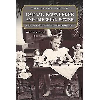 Carnal Knowledge and Imperial Power by AnnLaura Stoler