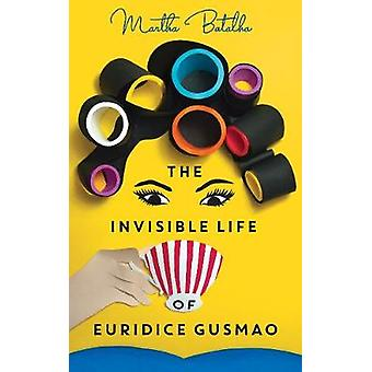 Invisible Life of Euridice Gusmao by Martha Batalha