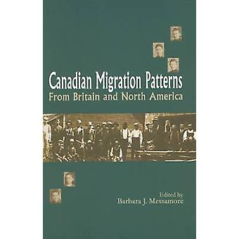 Canadian Migration Patterns from Britain and North America by Barbara