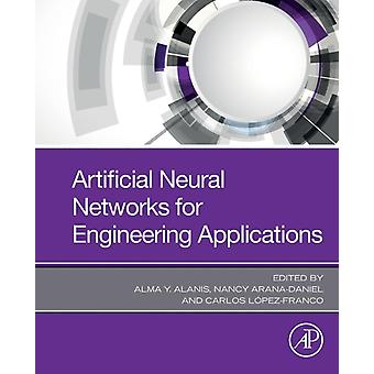 Artificial Neural Networks for Engineering Applications by Alma Alanis