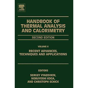 Handbook of Thermal Analysis and Calorimetry Recent Advances Techniques and Applications by Vyazovkin & Sergey