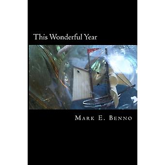 This Wonderful Year  The Adventures of Mr. Edward Pamprill by Mark E Benno