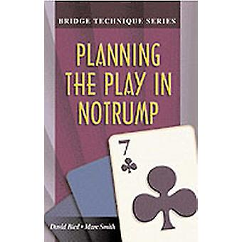 Bridge Technique 7 Planning the Play in Notrump by Smith & Marc