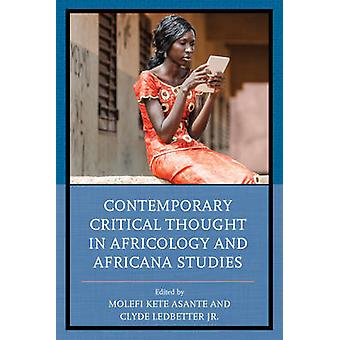 Contemporary Critical Thought in Africology and Africana Studies by Asante & Molefi Kete