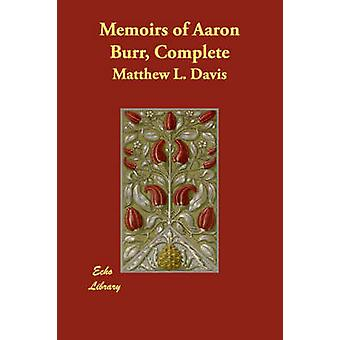 Memoirs of Aaron Burr Complete by Davis & Matthew L.