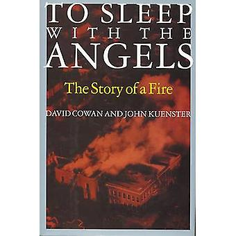To Sleep with the Angels The Story of a Fire by Cowan & David
