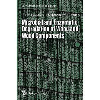 カールリック・L・エリクソンロバート・A・ブランシェットポール・アンデルによる木材および木材成分の微生物と酵素分解