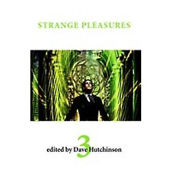 Strange Pleasures 3 by Hutchinson & Dave