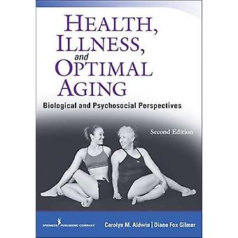 Health Illness and Optimal Aging Second Edition Biological and Psychosocial Perspectives par Aldwin et Carolyn
