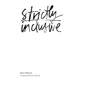 Strictly Inclusive by Murray & James