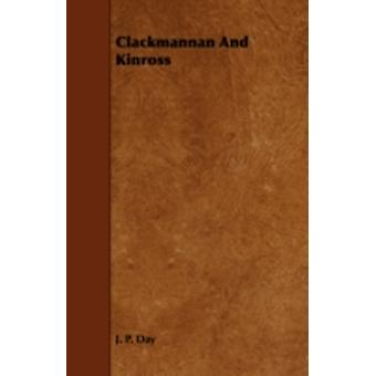 Clackmannan and Kinross by Day & J. P.